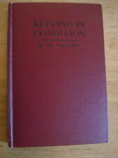 Keeping in Condition: A Handbook on Training.by Harry h Moore and Clark W.Hether