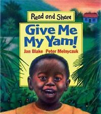 Give Me My Yam!: Read and Share (Reading and Math Together) by Blake, Jan