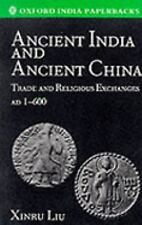 Ancient India and Ancient China: Trade and Religious Exchanges, AD 1-6-ExLibrary