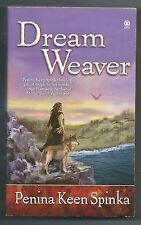 Dream Weaver by Penina Keen Spinka (2004, Paperback)