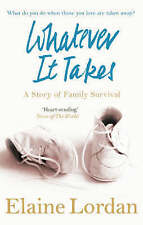 Whatever It Takes: A Story of Family Survival,Lordan, Elaine,Good Book mon000002