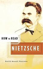 How to Read Nietzsche (How to Read) by Pearson, Keith Ansell