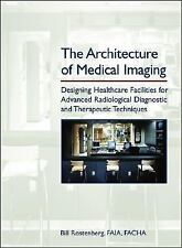 The Architecture of Medical Imaging: Designing Healthcare Facilities for Advance