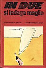 c. Alberto Tedeschi IN DUE SI INDAGA MEGLIO