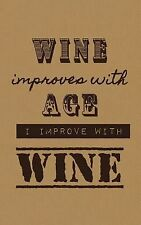 Wine Improves with Age I Improve with Wine : Wine Tasting Journal / Diary /...