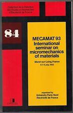 MECAMAT 93  INTERNATIONAL SEMINAR ON MICROMECHANICS OF MATERIALS - Eyrolles 1993