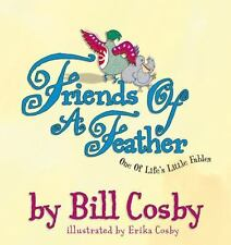 Friends of a Feather: One of Life's Little Fables Cosby, Bill, Cosby, Erika Har