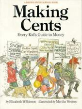 Making Cents: Every Kid's Guide to Money : How to Make It, What to Do With It -