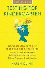 Testing for Kindergarten: Simple Strategies to Help Your Child Ace the Tests fo