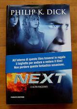 P. K. DICK: Next e altri racconti  p. e. 2008  Fanucci