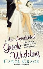 An Accidental Greek Wedding by Carol Grace (2011, Paperback)
