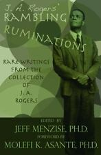 J. A. Rogers' Rambling Ruminations : Rare Writings from the Collection of J....