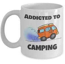 Campers coffee mug -Addicted to Camping - RV outdoor tent lover trailer gift cup