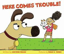 HERE COMES TROUBLE! (Brand New Paperback Version) Corinne Demas
