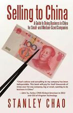Selling to China: A Guide to Doing Business in China for Small- and Medium-Sized