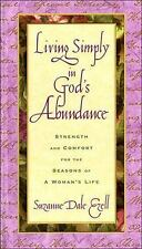 Living Simply in God's Abundance : Strength and Comfort for the Seasons of a Wom
