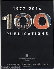 1977-2014 100 publications Musée Barbier-Mueller 2014