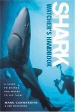 The Shark-Watcher's Handbook: A Guide to Sharks and Where to See Them-ExLibrary