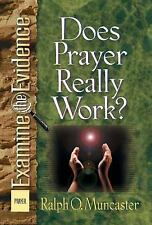 Does Prayer Really Work? (Examine the Evidence), Muncaster, Ralph O., Good Book