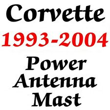 CORVETTE 1993-2004 AM/FM POWER ANTENNA MAST Stainless Steel + How Too Install