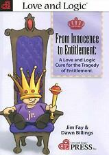 From Innocence to Entitlement : A Love and Logic Cure for the Tragedy of...