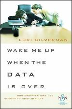 Wake Me Up When the Data Is Over: How Organizations Use Stories to Dri-ExLibrary
