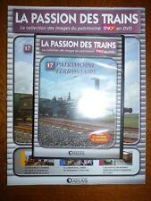 La Passion des trains editions Atlas N°17 patrimoine ferroviaire