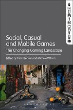 Social, Casual and Mobile Games : The Changing Gaming Landscape (2016,...