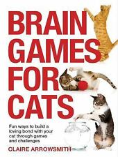 Brain Games for Cats: Fun Ways to Build a Loving Bond with Your Cat Through Game
