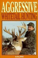 Aggressive Whitetail Hunting by Greg Miller 1994 Softcover
