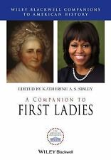 Wiley Blackwell Companions to American History: A Companion to First Ladies...