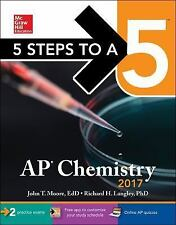 5 Steps to a 5:AP Chemistry 2017 9th Edition by John T.Moore [Paperback] (NEW)