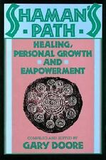 Shaman's Path : Healing, Personal Growth and Empowerment by Gary Doore (1988,...