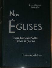Nos Eglises, liturgie, Architecture, mobilier, peinture etc.Dom E.Roulin