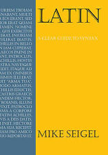 Latin: A Clear Guide to Syntax (Anthem Education), Seigel, Mike, New Condition
