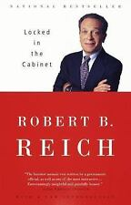 Locked in the Cabinet by Robert B. Reich (1998, Paperback) USED