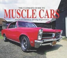 The Ultimate Guide to Muscle Cars by Jim Glastonbury (2010, Hardcover)
