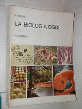 LA BIOLOGIA OGGI P Rosati Palumbo 1979 tecnica libro scienza saggistica di