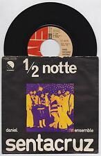 "DANIEL SENTACRUZ ENSEMBLE - 1/2 NOTTE  45 giri 7"" EMI 3C006-18316 1978 IT"