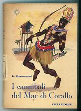 BOUSSENARD L. I CANNIBALI DEL MAR DI CORALLO CHIANTORE 1951 ILL. MARIO CALANDRI