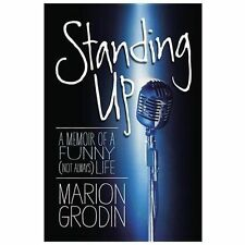 Standing Up : A Memoir of a Funny (Not Always) Life by Marion Grodin (2013,...