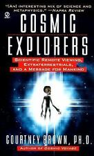 Cosmic Explorers : Remote Viewing, Extraterrestrials a Message by Courtney Brown