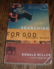 Searching For God Knows What by Donald Miller (2004, Paperback)