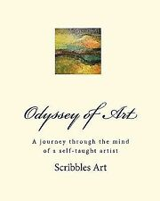 Odyssey of Art : A Journey Through the Mind of a Self-Taught Artist by...