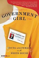 Government Girl: Young and Female in the White House Aab, Stacy Parker Paperbac