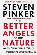 The Better Angels of Our Nature : Why Violence Has Declined by Steven Pinker...