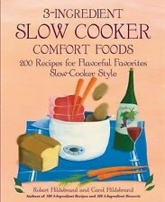 3-Ingredient Slow Cooker Comfort Foods : 200 Recipes for Flavorful Favorites...