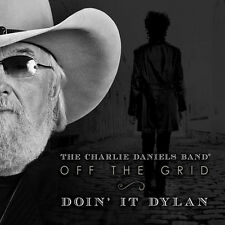 Off The Grid-Doin It Dylan - Charlie Daniels (2014, CD NIEUW)