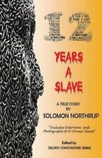 12 Years A Slave: A True Story : Includes Interviews and Photographs of 30