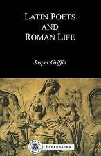 Latin Poets and Roman Life by Jasper Griffin (Paperback, 1998)